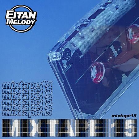 EitanMelody_mixtape15.jpg
