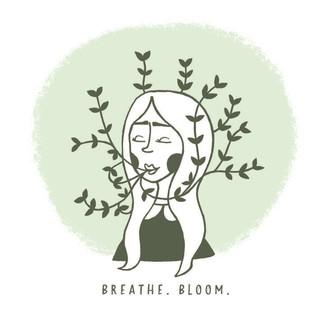 Breathe. Bloom.
