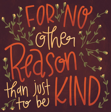 Just to be Kind