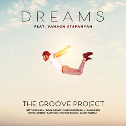 Art - The Groove Project - Dreams (feat.