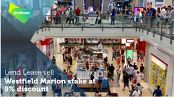 Lend Lease sell Westfield Marion stake at 9% discount