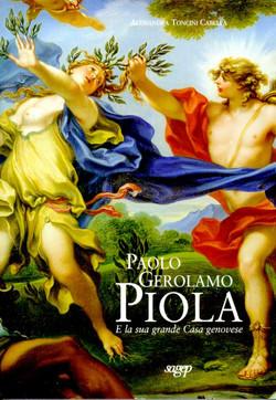 A.T.Cabella Paolo Gerolamo Piola e la sua grande casa genovese - Sagep