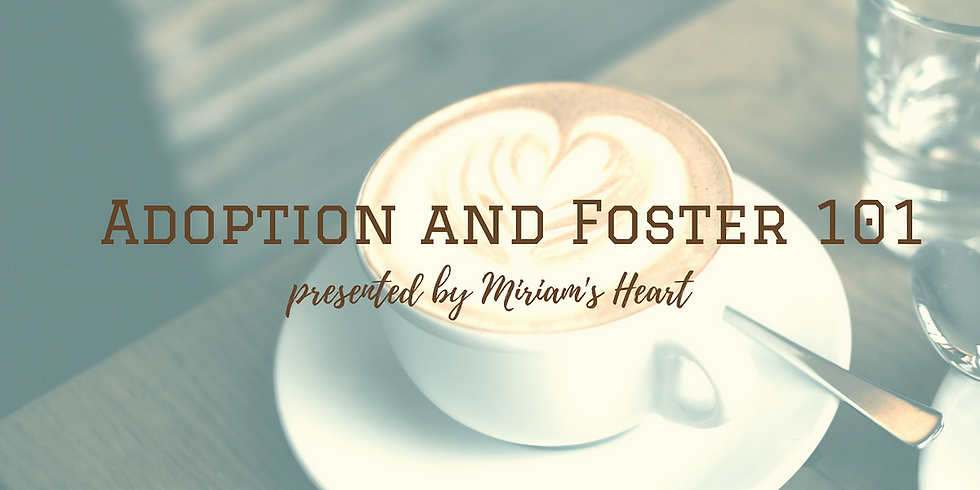 Adoption and Foster 101