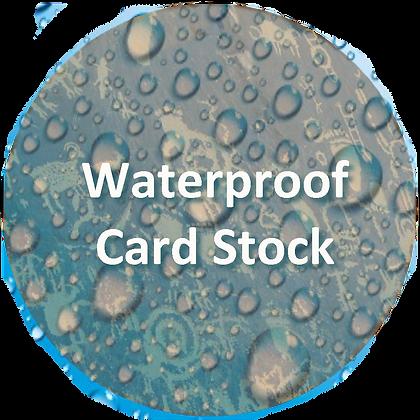 WATERPROOF CARDSTOCK (add to your order)