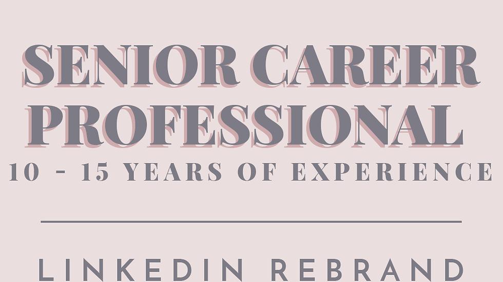Senior Career Professional | LinkedIn Rebrand