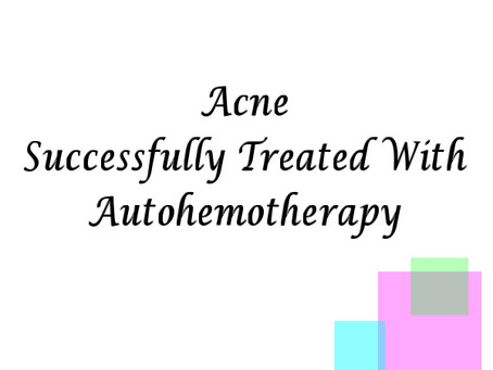 Autohemotherapy used to successfully treat Acne