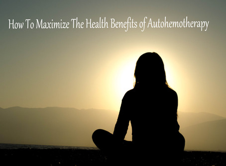 How to Maximize The Health Benefits Of Autohemotherapy