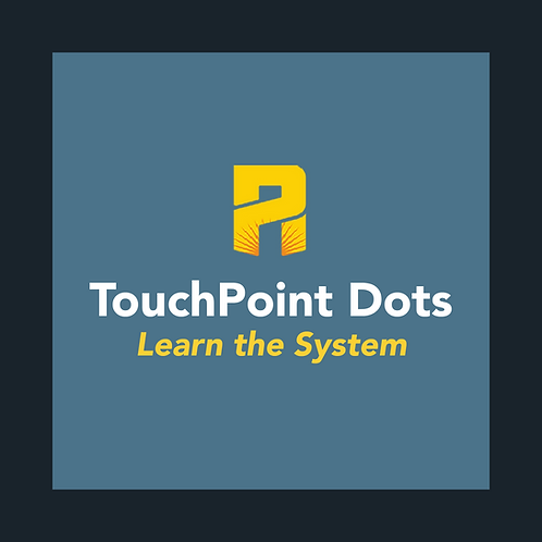 TouchPoint Dots: Learn the System