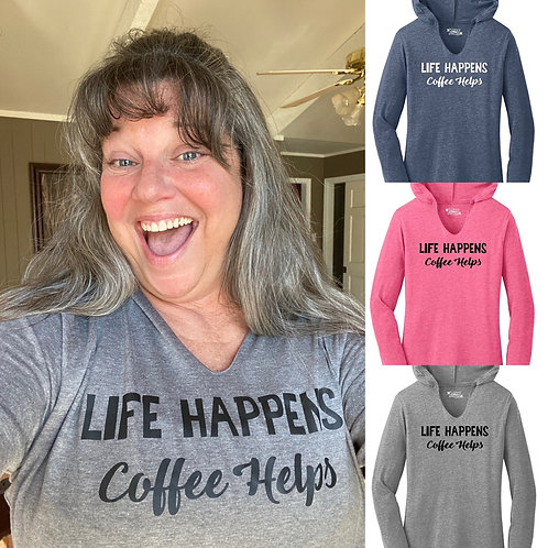 Life Happens Coffee Helps Hoodie