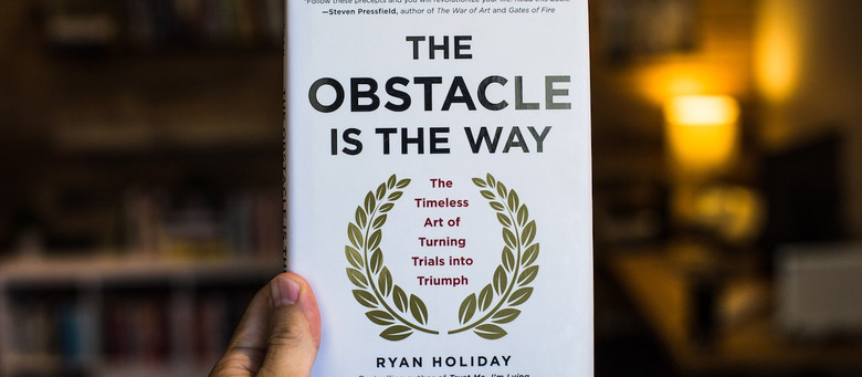 The Obstacle is the Way – a timeless self-help guide