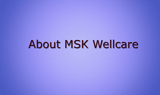 About MSK Wellcare and services