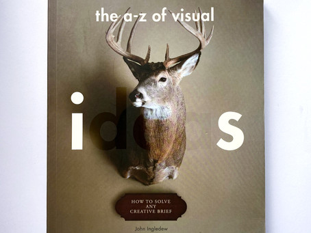 The A-Z of Visual Ideas: How to Solve any Creative Brief.