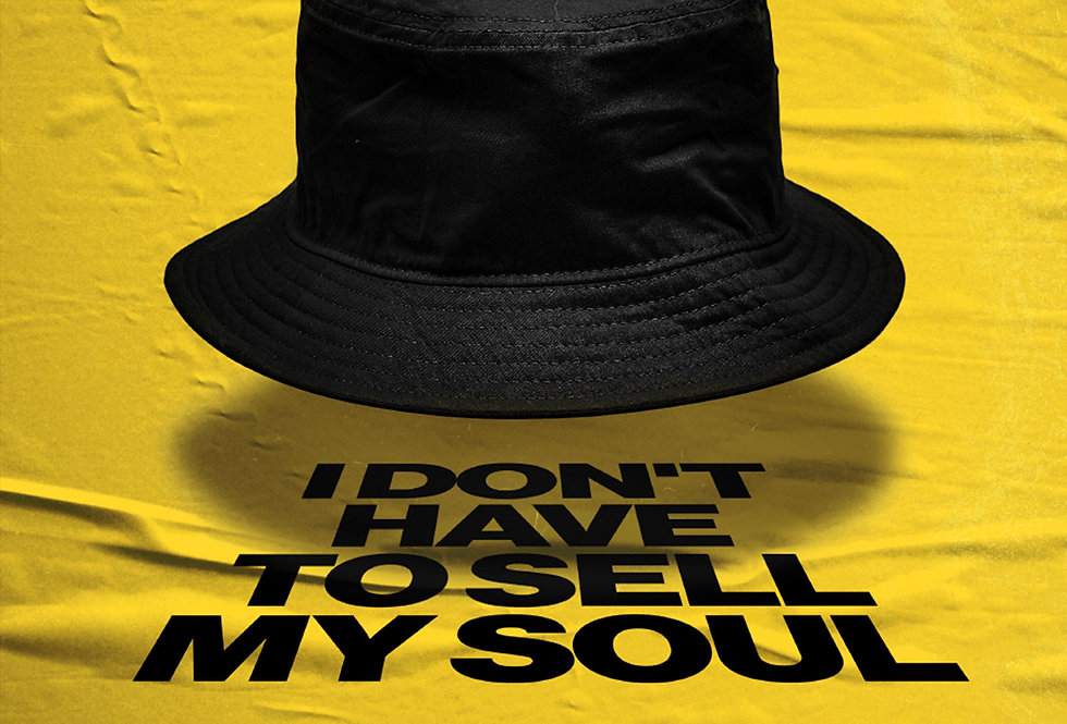 I Don't Have To Sell My Soul Poster Art