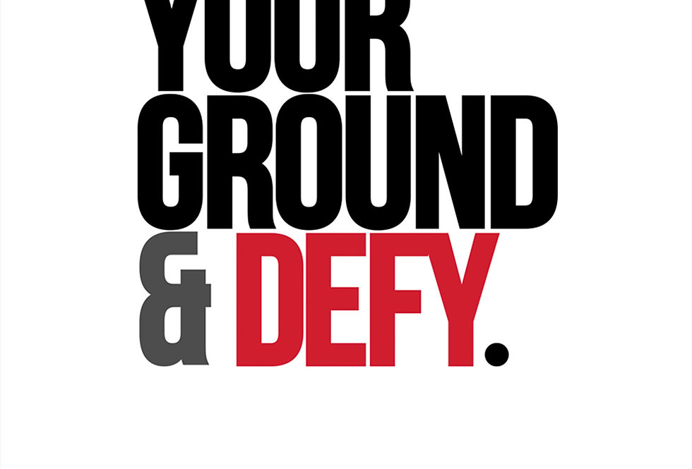 Stand Your Ground & Defy Why Me? Why Not Art Print
