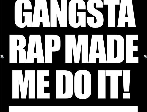 Gangsta Rap Made Me Do It Poster Art Print