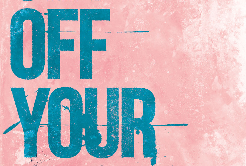 Get Off Your Arse Letterpress Style Art Print