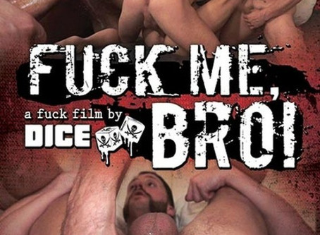 Fuck Me, Bro!