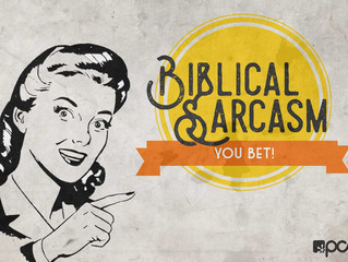 Sarcasm in the Bible? You Bet!