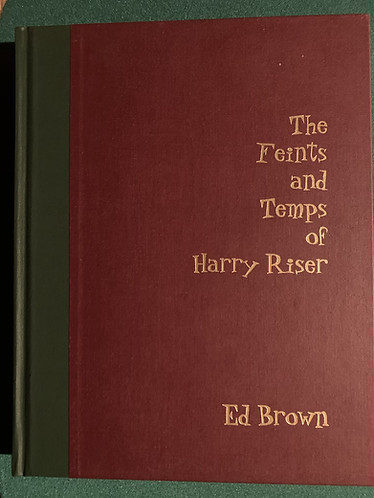 The Feints and Temps of Harry Riser by Ed Brown