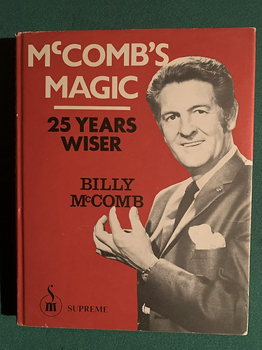 McComb's Magic 25 Years Wiser by Billy McComb