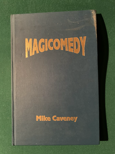 Magicomedy by Mike Caveney