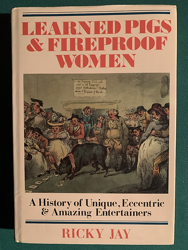 Learned Pigs & Fireproof Women by Ricky Jay