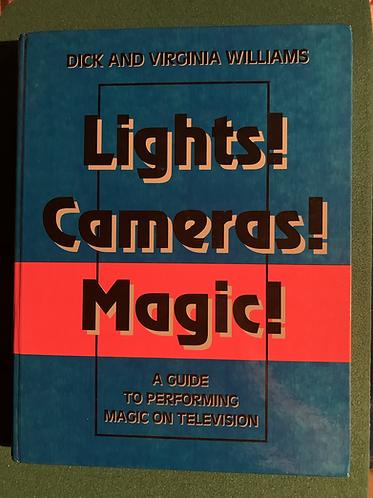 Lights! Cameras! Magic! By Dick & Virginia Williams