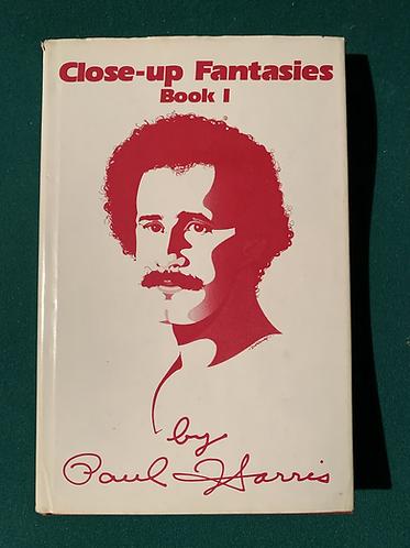 Close-up Fantasies Book 1 by Paul Harris