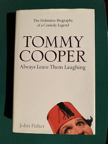 Tommy Cooper - Always Leave them Laughing by John Fisher