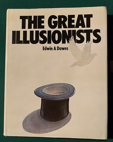 The Great Illusionists by Edwin A Dawes
