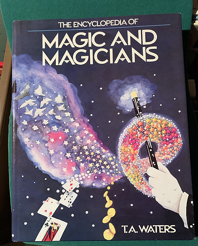 The Encyclopedia of Magic & Magicians by TA Waters