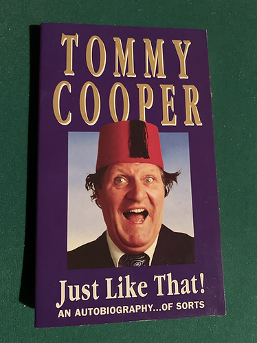 Tommy Cooper - Just like that! (Autobiograpy of sorts)