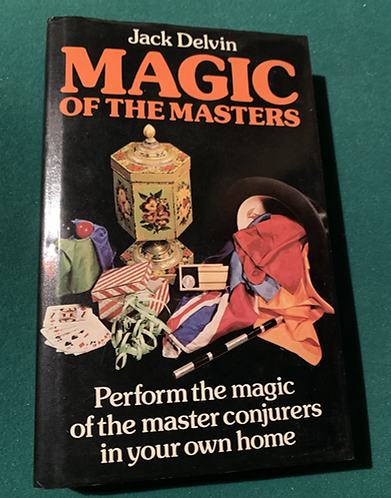Magic of the Masters by Jack Delvin