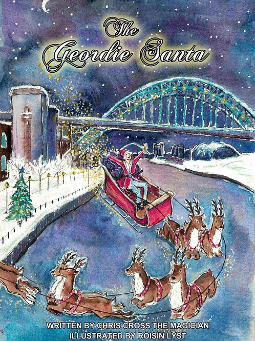 The Geordie Santa - A Children's Christmas Story Book by Chris Cross