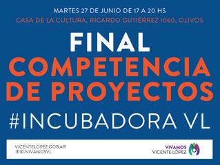 FINAL COMPETENCIA DE PROYECTOS #IncubadoraVL