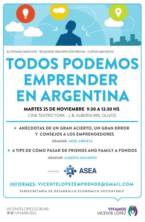 TODOS PODEMOS EMPRENDER EN ARGENTINA Martes 25 de Noviembre de 9:30 a 12:30 hs