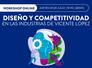 08/07   WorkShop Online: DISEÑO Y COMPETITIVIDAD - #GRATIS