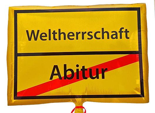 """""""ABITUR - WELTHERRSCHAFT"""""""