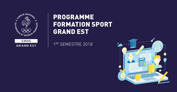PUBLICATION DU PROGRAMME FORMATION SPORT GRAND EST (1er SEMESTRE 2018)