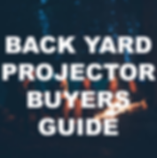 Back yard cinema projector buyers guide