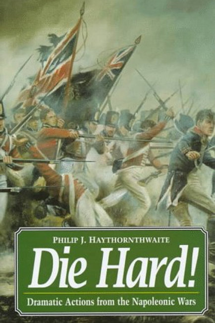 Die Hard! Dramatic Actions from the Napoleonic Wars