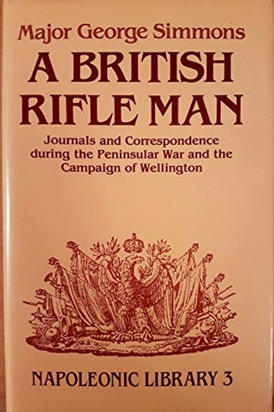 British Rifleman: Journals During the Peninsular War (NL3)