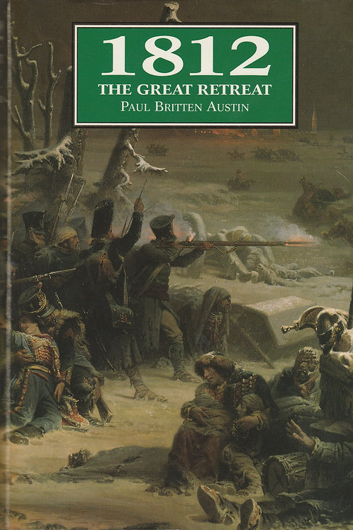 1812 The Great Retreat: Told by the Survivors
