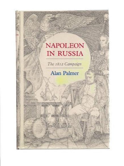 Napoleon in Russia The 1812 Campaign