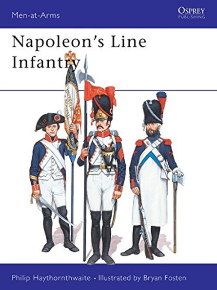Napoleon's Line Infantry (Men at Arms Series, 141) (Paperback)