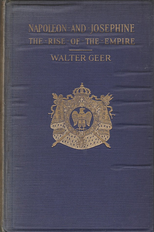 Napoleon and Josephine,: The Rise of the Empire