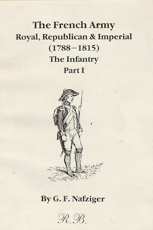 French Army: Royal, Republican & Imperial (1788-1815). Infantry Parts I-III pb