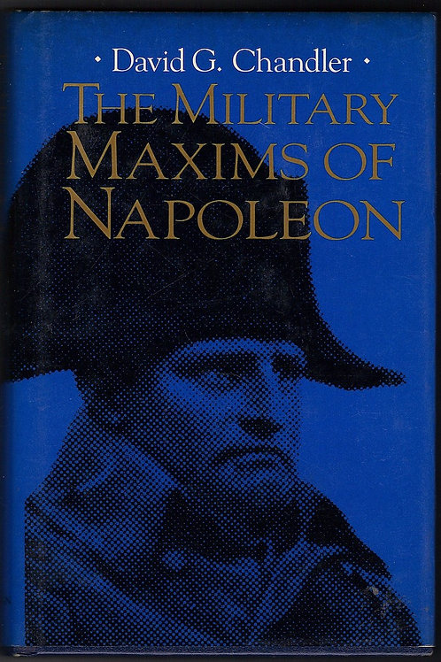 The Military Maxims of Napoleon