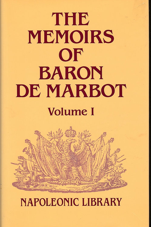 Memoirs of Baron De Marbot: Late Lieutenant-General in the French Army 2 Vol set