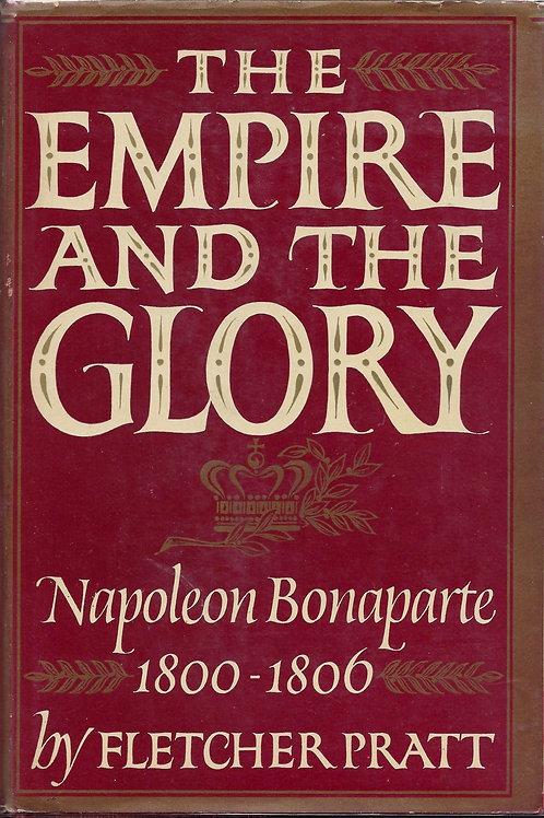 The Empire and the glory;: Napoleon Bonaparte: 1800-1806